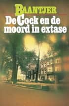 De Cock en de moord in extase ebook by A.C. Baantjer