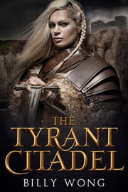 The Tyrant Citadel ebook by Billy Wong