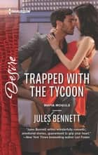 Trapped with the Tycoon ebook by Jules Bennett