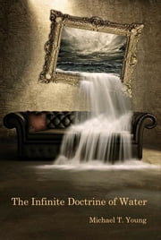 The Infinite Doctrine of Water ebook by Michael T. Young, Diane Lockward