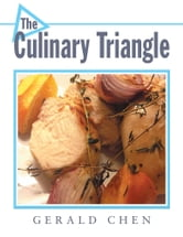 The Culinary Triangle ebook by Gerald Chen