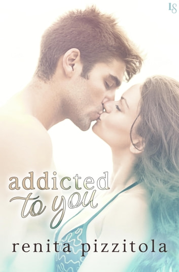 Addicted to You ebook by Renita Pizzitola