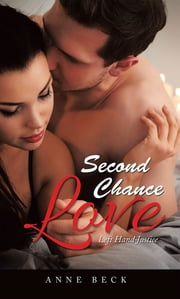 Second Chance Love - Left Hand Justice ebook by Anne Beck