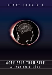More Self than Self - At Autismýs Edge ebook by henry kong
