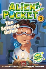 Alien in My Pocket #2: The Science UnFair ebook by Nate Ball