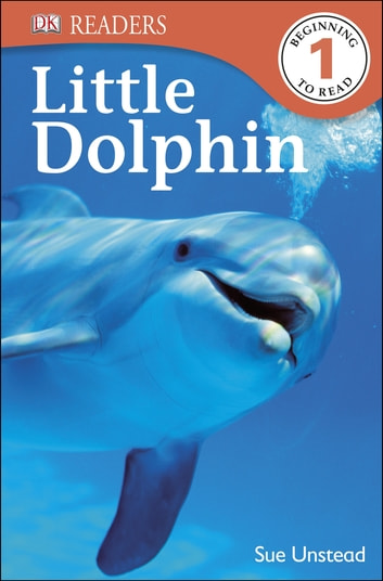 DK Readers L1: Little Dolphin ebook by Sue Unstead