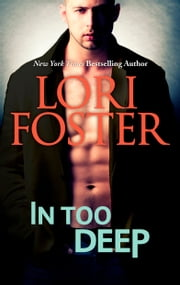 In Too Deep ebook by Lori Foster