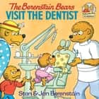 The Berenstain Bears Visit the Dentist ebook by Stan Berenstain, Jan Berenstain