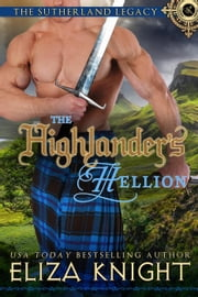 The Highlander's Hellion - Sutherland Legacy Series, #3 ebook by Eliza Knight