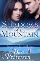Shadows of the Mountain ebook by Bev Pettersen