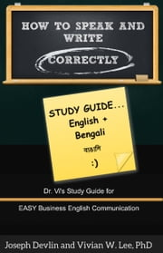 How to Speak and Write Correctly: Study Guide (English + Bengali) ebook by Vivian W Lee,Joseph Devlin