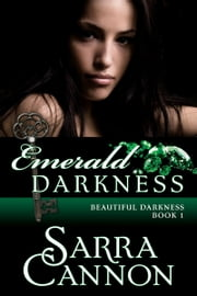 Emerald Darkness ebook by Sarra Cannon