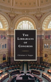 The Librarians of Congress ebook by Christian A. Nappo
