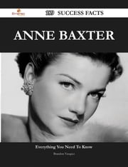 Anne Baxter 189 Success Facts - Everything you need to know about Anne Baxter ebook by Brandon Vasquez