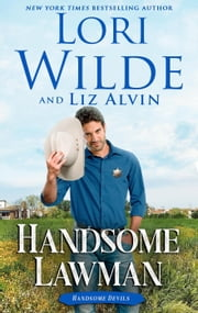 Handsome Lawman - Handsome Devils, #3 ebook by Lori Wilde, Liz Alvin