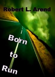 Born to Run ebook by Robert L. Arend