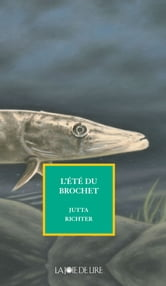 L'été du brochet ebook by Jutta RICHTER