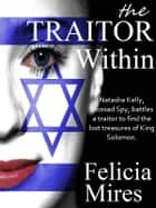 The Traitor Within ebook by Felicia Mires