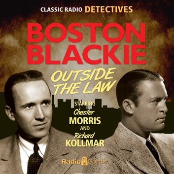 Boston Blackie - Outside the Law audiobook by
