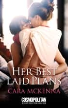 Her Best Laid Plans ebook by Cara McKenna