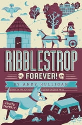 Ribblestrop Forever! ebook by Andy Mulligan