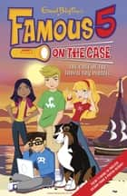 Famous 5 on the Case: Case File 1 : The Case of the Fudgie Fry Pirates ebook by