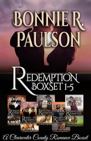 Redemption Complete Series, Books 1 - 5 - A Clearwater County Romance, #20 ebook by Bonnie R. Paulson