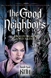 The Good Neighbors #2: Kith ebook by Holly Black,Ted Naifeh