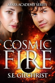 Cosmic Fire ebook by S E Gilchrist