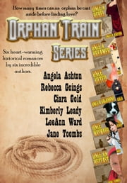 Once Upon A Time - The Orphan Train Series (6 Book Bundle) ebook by Rebecca Goings,Ciara Gold,Jane Toombs