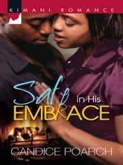 Safe in His Embrace ebook by Candice Poarch