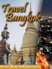 Travel Bangkok, Thailand: Illustrated Guide, Phrasebook, And Maps (Mobi Travel) ebook by MobileReference
