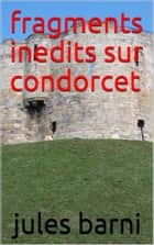 fragments inedirs sur concordet ebook by barni jules