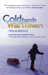 Cold Hands, Warm Heart ebook by Tess Burrows,Sir Ranulph Fiennes