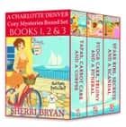 A Charlotte Denver Cozy Mysteries Boxed Set - Books 1, 2 and 3 - The Charlotte Denver Cozy Mystery Series ebook by Sherri Bryan