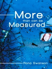 More Than Can Be Measured ebook by Rona Swanson