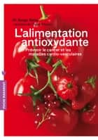 L'alimentation anti-oxydante ebook by Serge Rafal