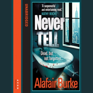Never Tell audiobook by Alafair Burke