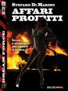 Affari proibiti - Sex Force 2 ebook by Stefano di Marino
