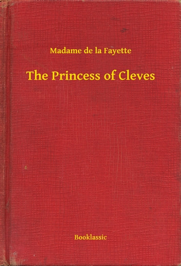 The Princess of Cleves ebook by Madame de la Fayette