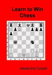 Learn to Win Chess ebook by Alexandra Cooper