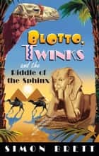Blotto, Twinks and Riddle of the Sphinx ebook by Simon Brett