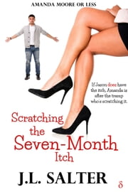 Scratching the Seven-Month Itch ebook by J.L. Salter