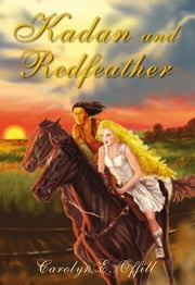 Kadan and Redfeather ebook by Carolyn E. Offill