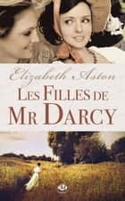 Les Filles de Mr Darcy ebook by Elizabeth Aston