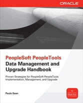 PeopleSoft PeopleTools Data Management and Upgrade Handbook - Data Management and Upgrade Handbook ebook by Paula Dean,Jim Marion