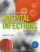 Bennett & Brachman's Hospital Infections ebook by William R. Jarvis