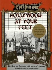Hollywood at Your Feet - The Story of the World-Famous Chinese Theater ebook by Stacey Endres,Robert Cushman,Ginger Rogers