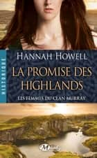 La Promise des Highlands ebook by Hannah Howell,Nathalie Guinouet