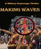 Making Waves ebook by David O'Neil